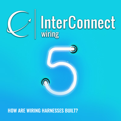 how are wiring harnesses built interconnect wiring rh interconnect wiring com
