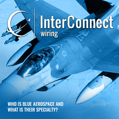 who is blue aerospace and what is their specialty interconnect wiring rh interconnect wiring com